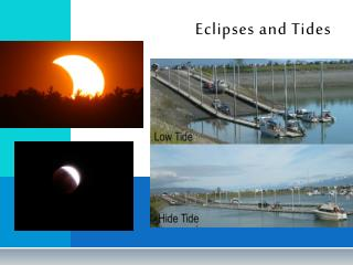 Eclipses and Tides