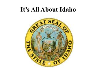 It's All About Idaho
