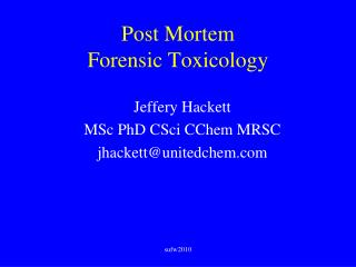 Post Mortem  Forensic Toxicology