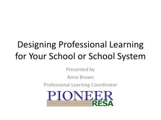 Designing Professional Learning for Your School or School System