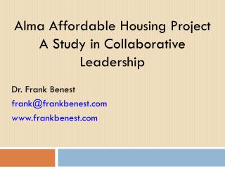 Alma Affordable Housing Project A Study in Collaborative Leadership