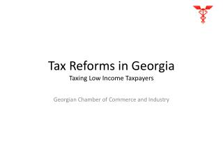 Tax Reforms in Georgia Taxing Low Income Taxpayers