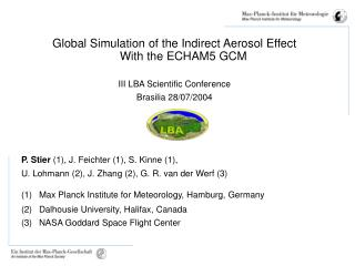 Global Simulation of the Indirect Aerosol Effect  With the ECHAM5 GCM