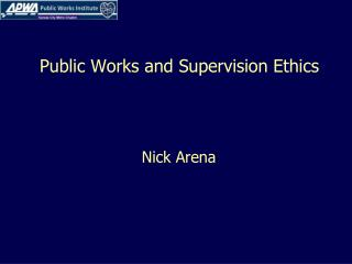 Public Works and Supervision Ethics