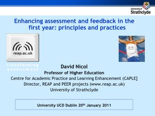 Enhancing assessment and feedback in the first year: principles and practices David Nicol