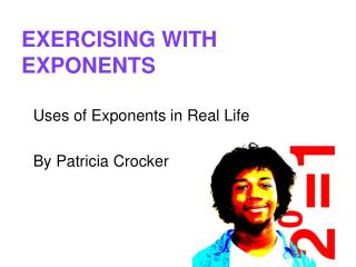 EXERCISING WITH EXPONENTS