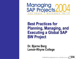 Best Practices for Planning, Managing, and Executing a Global SAP BW Project