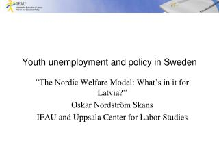 Youth unemployment  and policy in Sweden