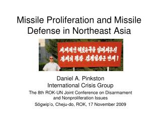 Missile Proliferation and Missile Defense in Northeast Asia