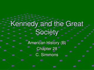 Kennedy and the Great Society