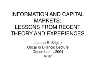 INFORMATION AND CAPITAL MARKETS: LESSONS FROM RECENT THEORY AND EXPERIENCES