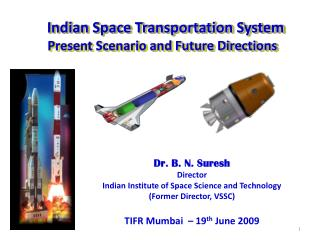 Indian Space Transportation System Present Scenario and Future Directions