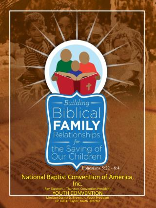 National Baptist Convention of America, Inc. Rev. Stephen J. Thurston, Convention President YOUTH CONVENTION Minister Da