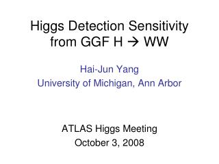 Higgs Detection Sensitivity from GGF H   WW