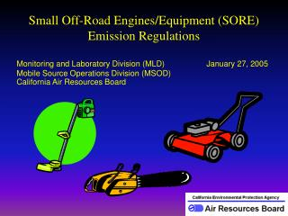 Small Off-Road Engines/Equipment (SORE)  Emission Regulations