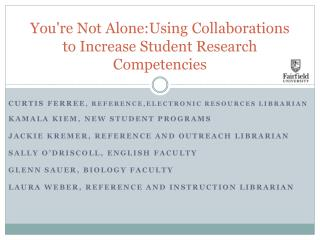 You're Not Alone:Using Collaborations to Increase Student Research Competencies