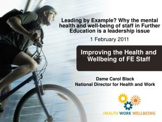 Dame Carol Black  National Director for Health and Work