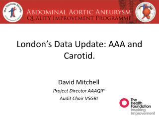 London's Data Update: AAA and Carotid.