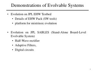 Demonstrations of Evolvable Systems