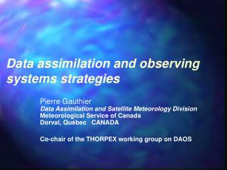 Data assimilation and observing systems strategies