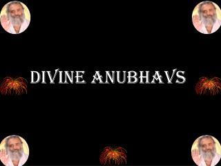 DIVINE ANUBHAVS
