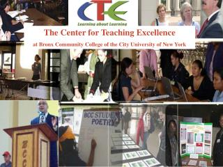 The Center for Teaching Excellence at Bronx Community College of the City University of New York