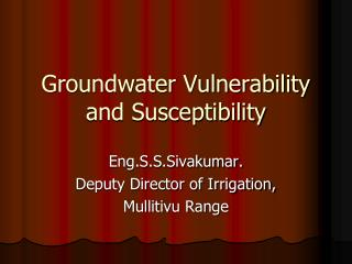 Groundwater Vulnerability and Susceptibility