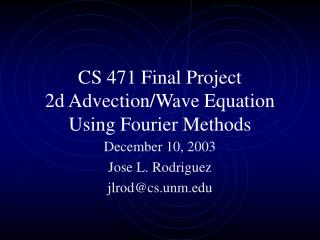 CS 471 Final Project 2d Advection/Wave Equation Using Fourier Methods