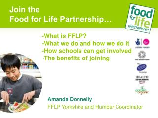 -What is FFLP? -What we do and how we do it -How schools can get involved -The benefits of joining