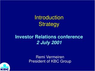 Introduction Strategy Investor Relations conference  2 July 2001