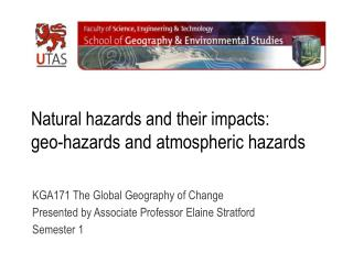 Natural hazards and their impacts:  geo-hazards and atmospheric hazards