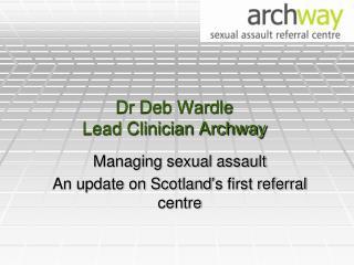 Dr Deb Wardle Lead Clinician Archway
