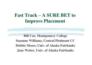 Fast Track – A SURE BET to Improve Placement