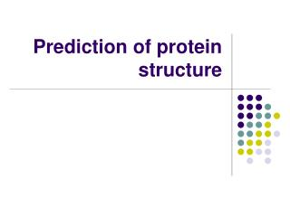 Prediction of protein structure