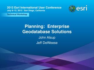 Planning:  Enterprise Geodatabase Solutions