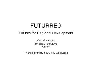FUTURREG Futures for Regional Development