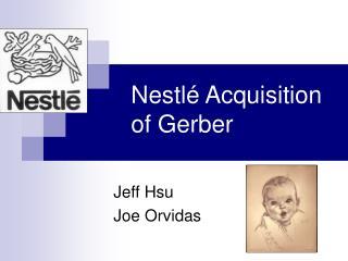 Nestl é Acquisition of Gerber