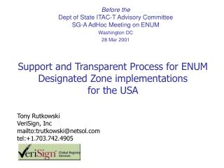 Support and Transparent Process for ENUM Designated Zone implementations  for the USA