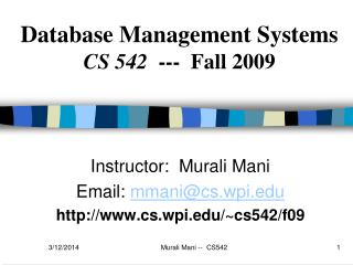 Database Management Systems CS 542   ---  Fall 2009