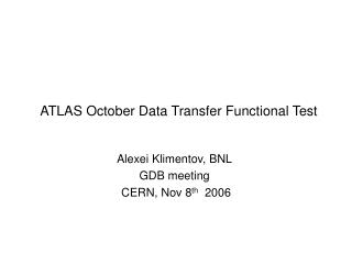 ATLAS October Data Transfer Functional Test
