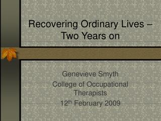 Recovering Ordinary Lives –Two Years on