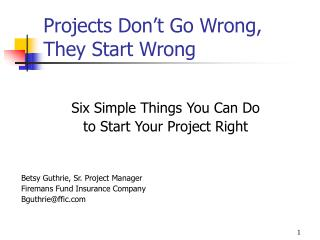 Projects Don't Go Wrong, They Start Wrong