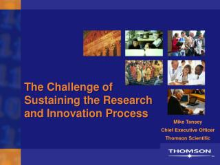 The Challenge of Sustaining the Research and Innovation Process
