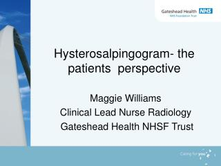 Hysterosalpingogram- the patients  perspective