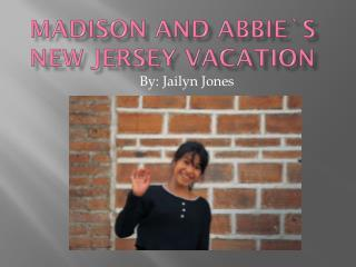Madison and Abbie`s New Jersey Vacation