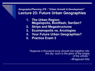 "Geography/Planning 379 : ""Urban Growth & Development"" Lecture 23: Future Urban Geographies"