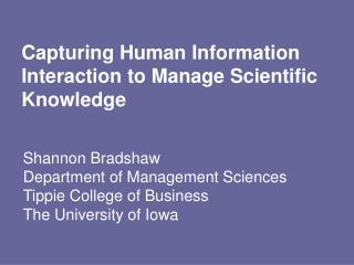 Capturing Human Information Interaction to Manage Scientific Knowledge