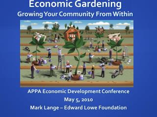 Economic Gardening Growing Your Community From Within