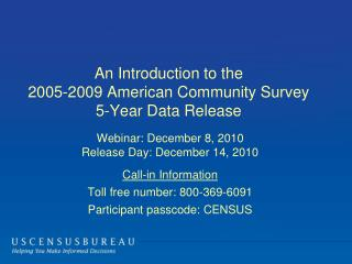 An Introduction to the  2005-2009 American Community Survey  5-Year Data Release