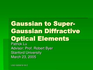 Gaussian to Super-Gaussian Diffractive Optical Elements